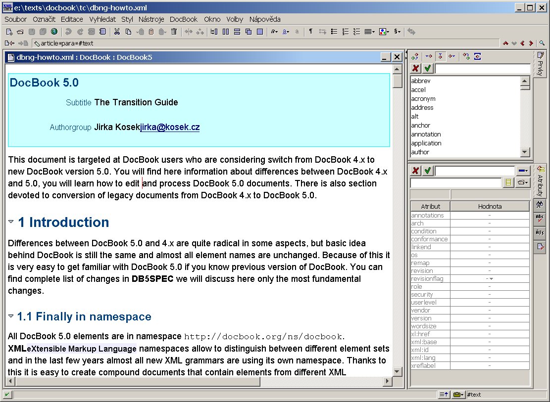 XML Mind XML Editor – feels almost like MS Word but real DocBook V5.0 markup is created